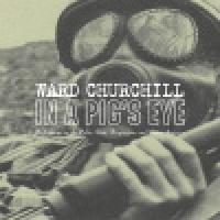 Ward Churchill: In a Pig's Eye