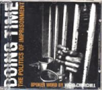 Ward Churchill: Doing Time: The Politics of Imprisonment